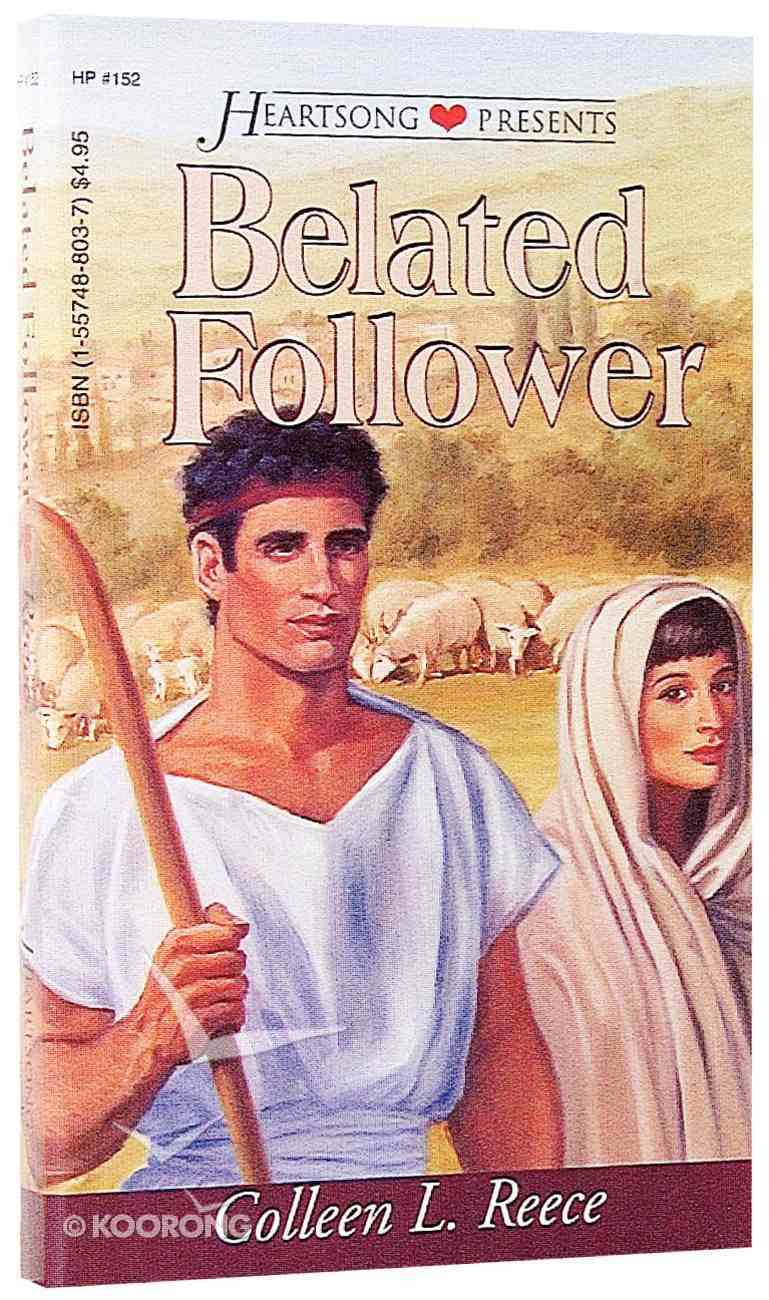 Belated Follower (#152 in Heartsong Series) Paperback