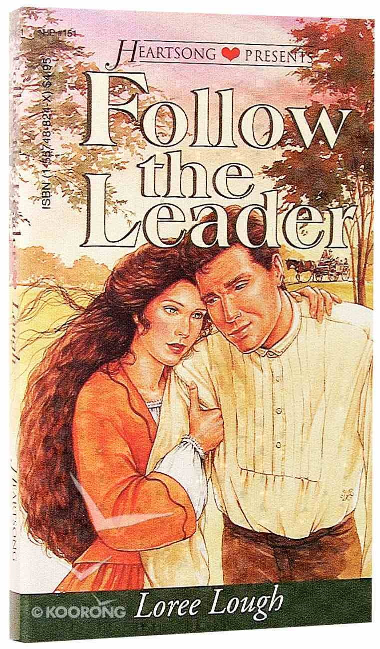 Follow the Leader (#151 in Heartsong Series) Paperback