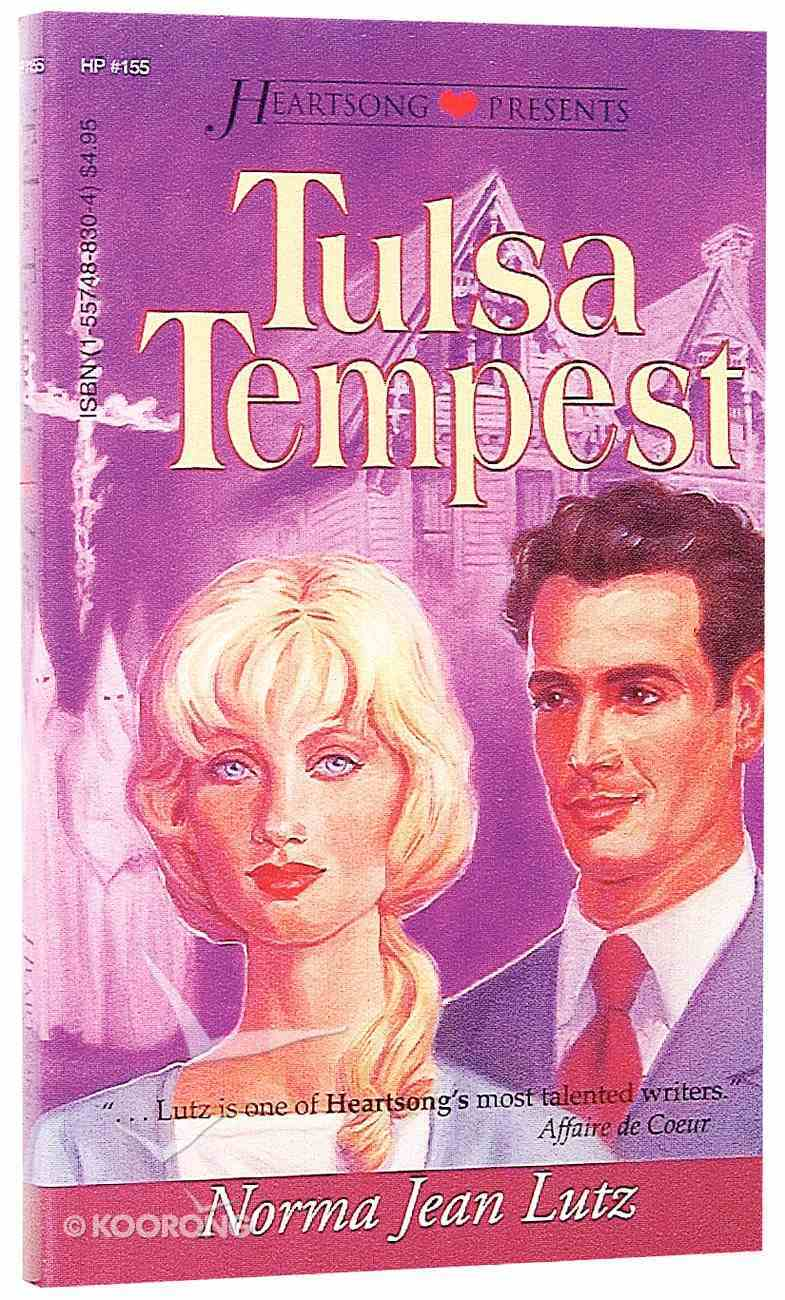 Tulsa Tempest (#155 in Heartsong Series) Paperback