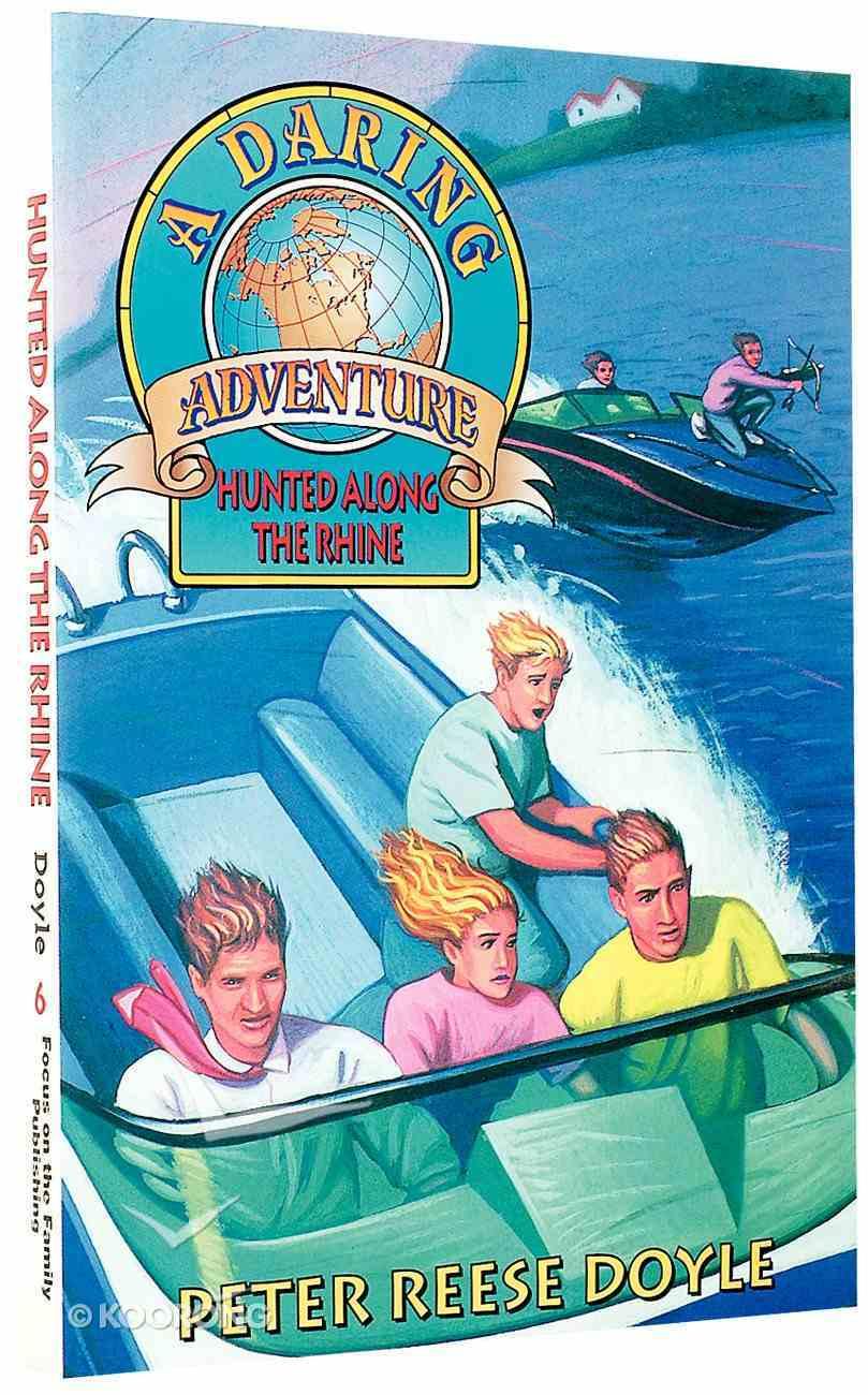 Hunted Along the Rhine (#06 in Daring Adventure Series) Paperback