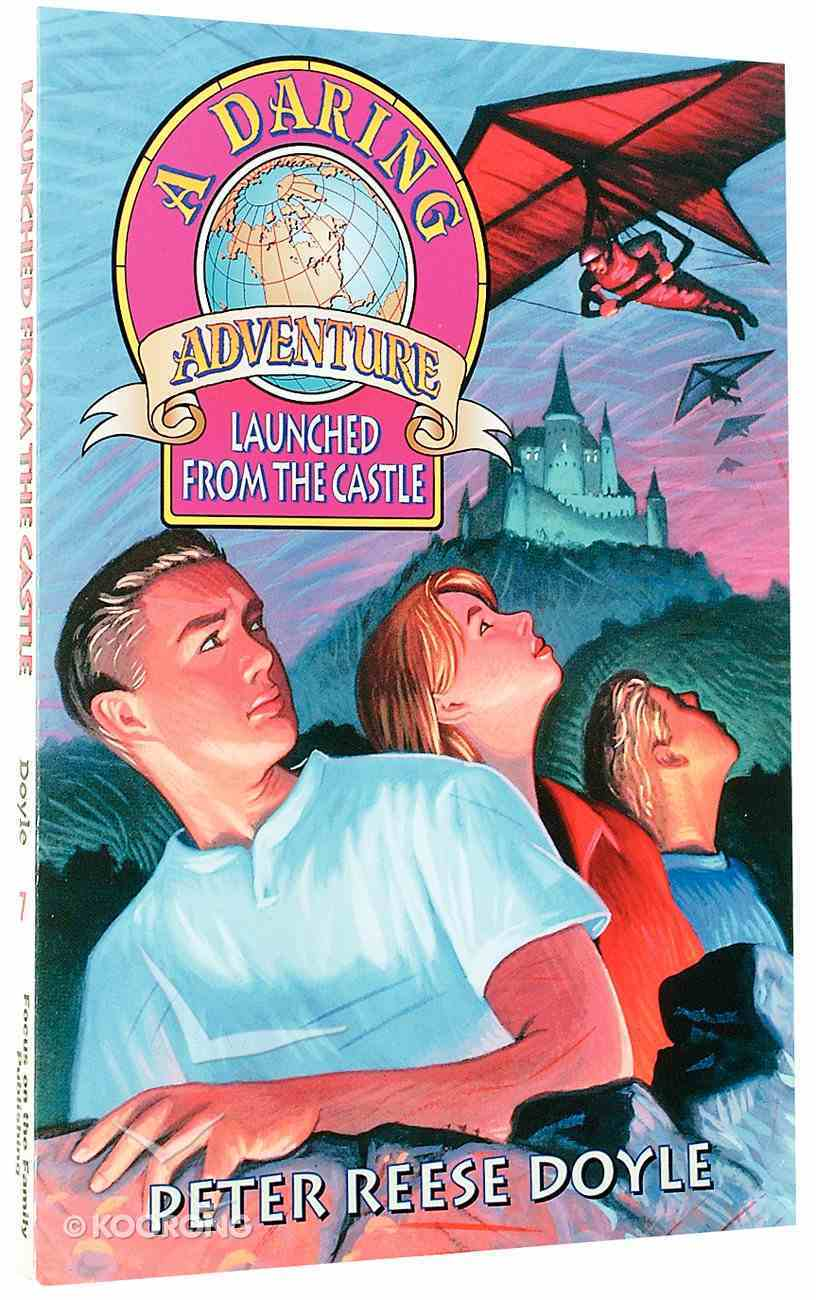 Launched From the Castle (#07 in Daring Adventure Series) Paperback