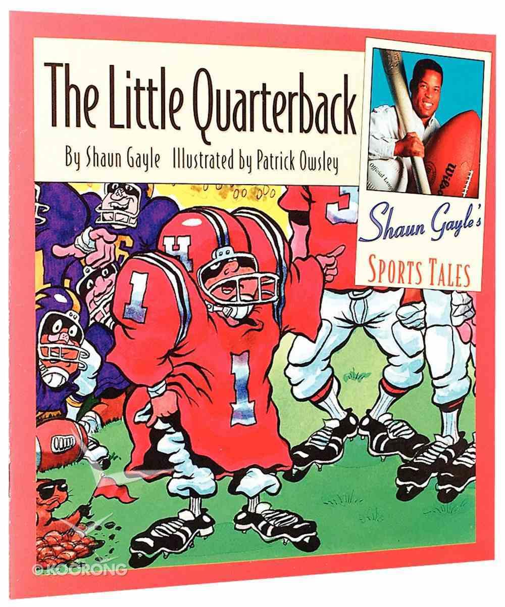 Sports Tales: Little Quarterback (Shaun Gayle's Sports Tales Series) Paperback