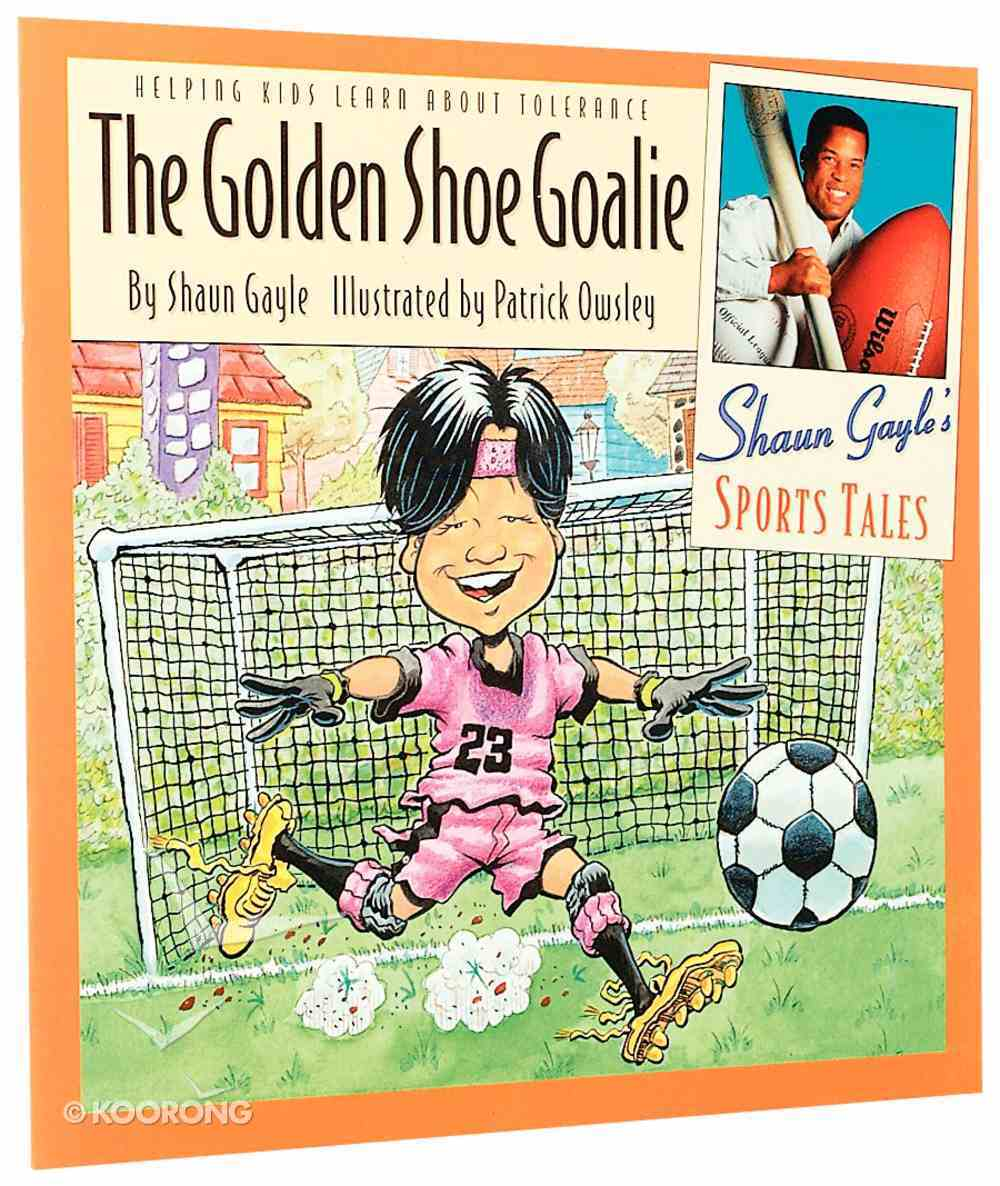 Sports Tales: Golden Goalie (Shaun Gayle's Sports Tales Series) Paperback