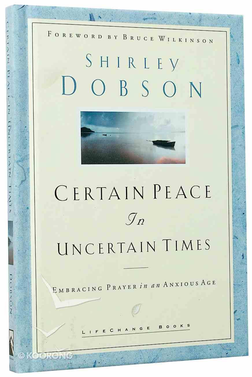 Certain Peace in Uncertain Times (Lifechange Books Series) Hardback