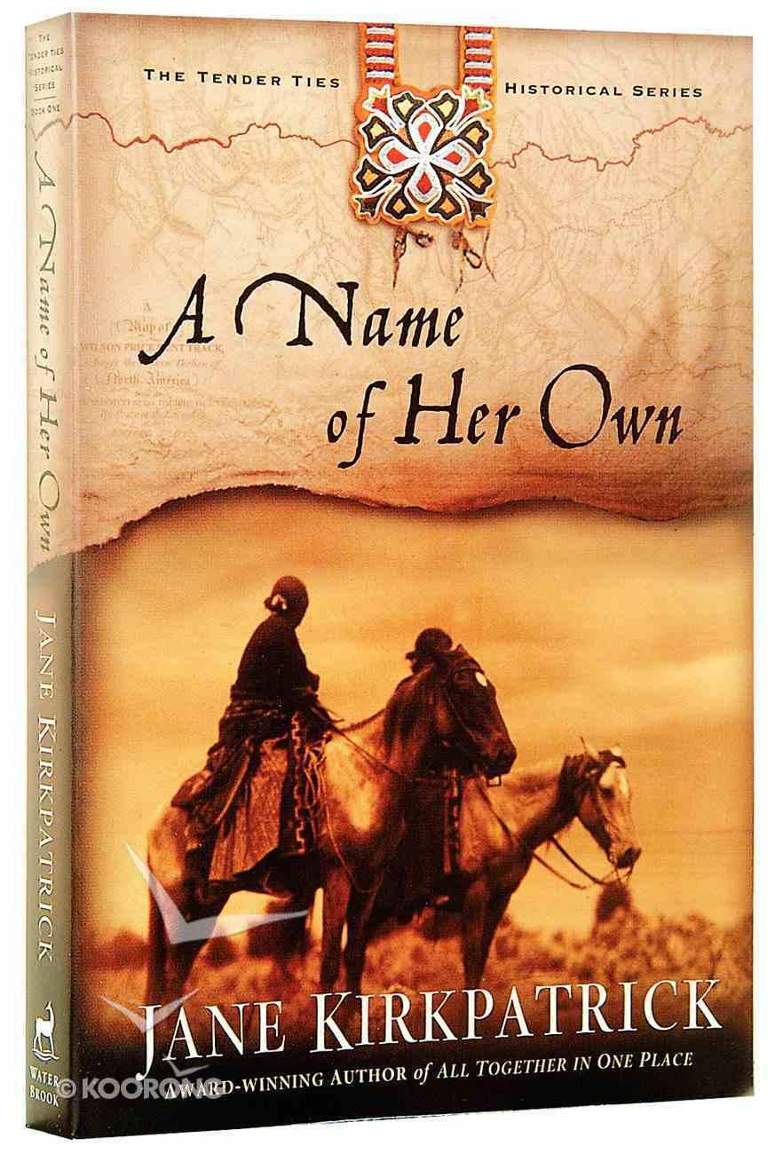 A Name of Her Own (#01 in Tender Ties Series) Paperback
