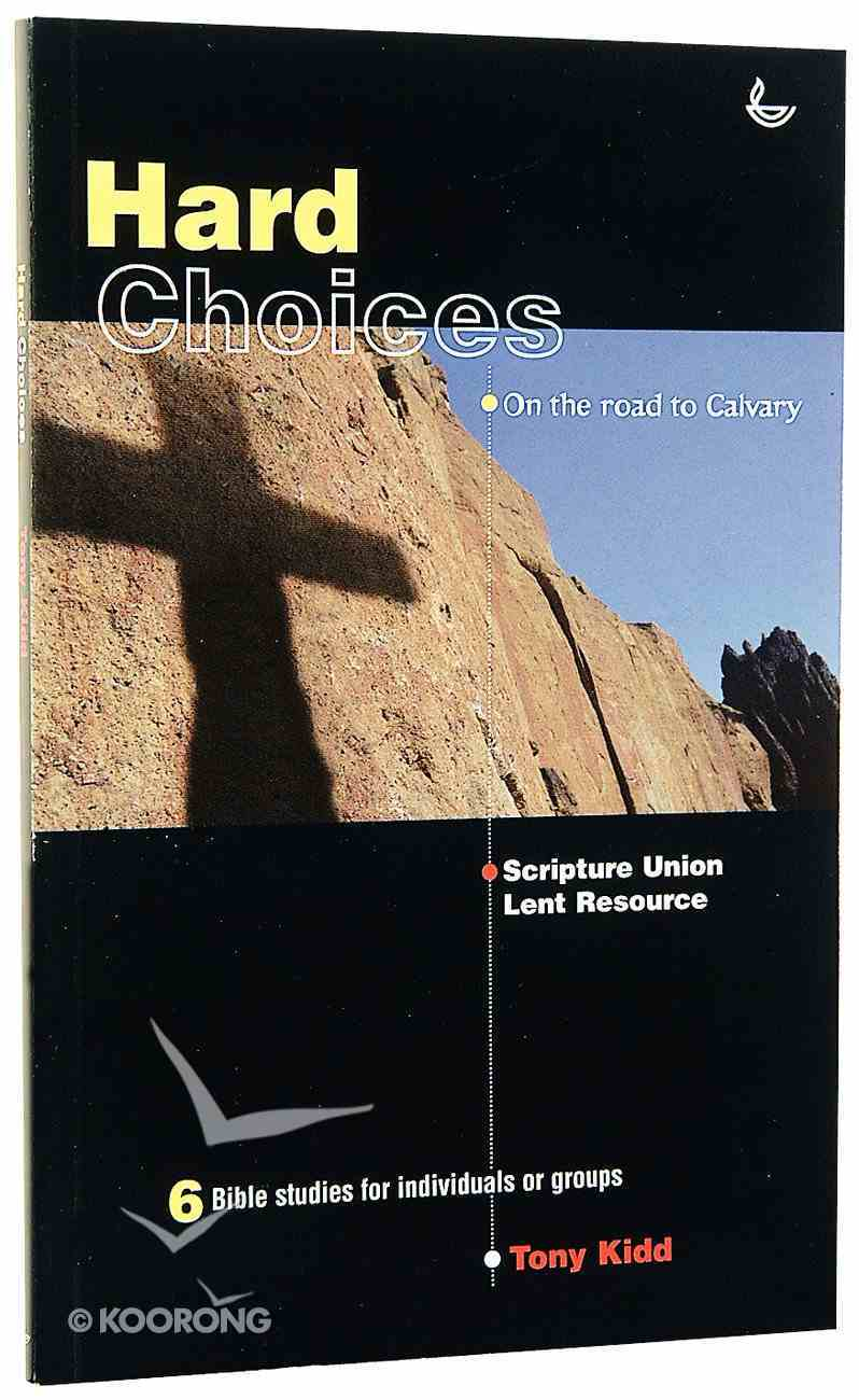Hard Choices: On the Road to Calvary Paperback