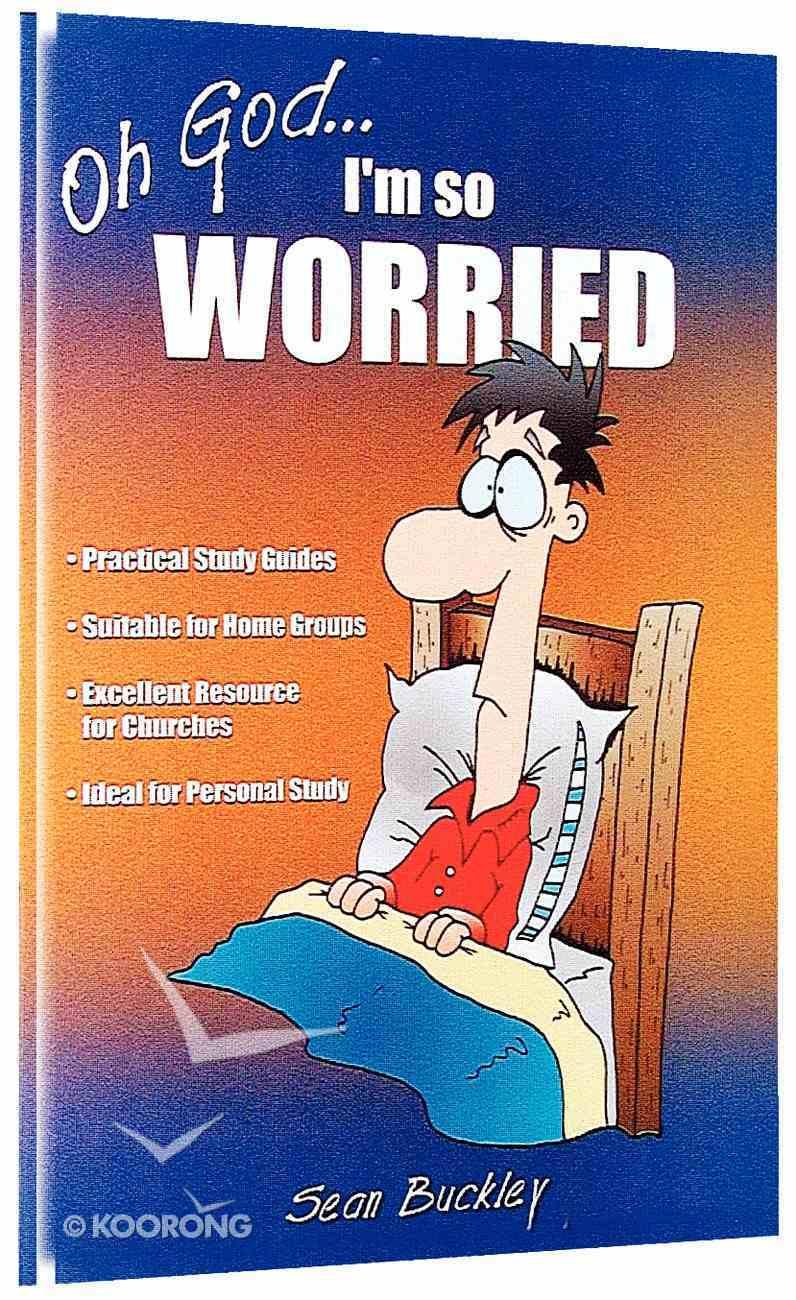 Oh God...I'm So Worried Paperback
