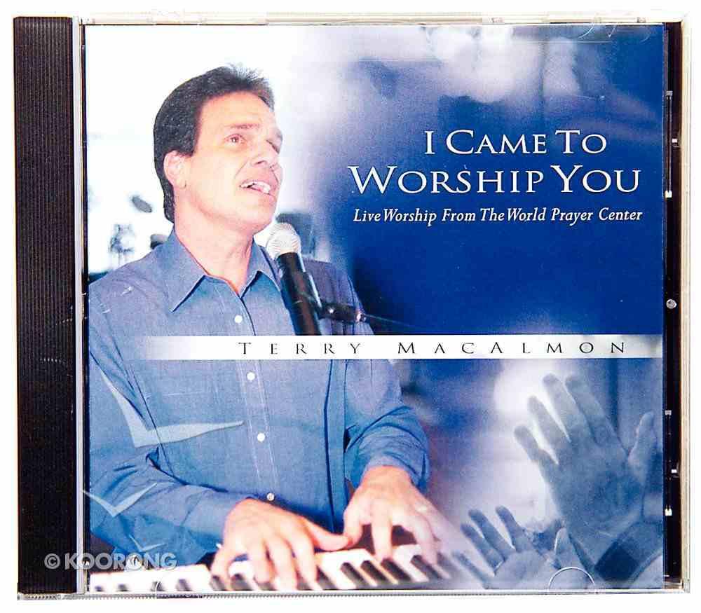 I Came to Worship You CD