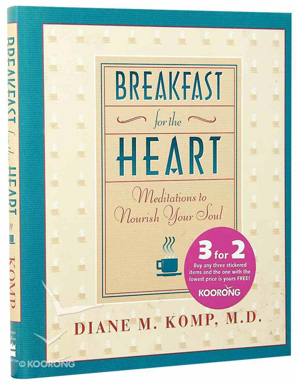 Breakfast For the Heart: Meditations to Nouris... Hardback