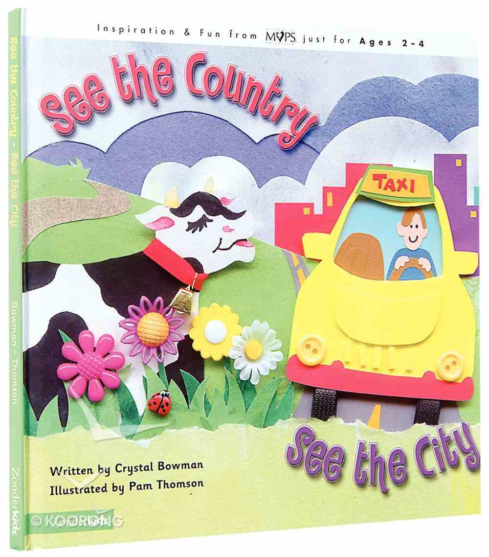 See the Country, See the City (Mothers Of Preschoolers Series) Hardback