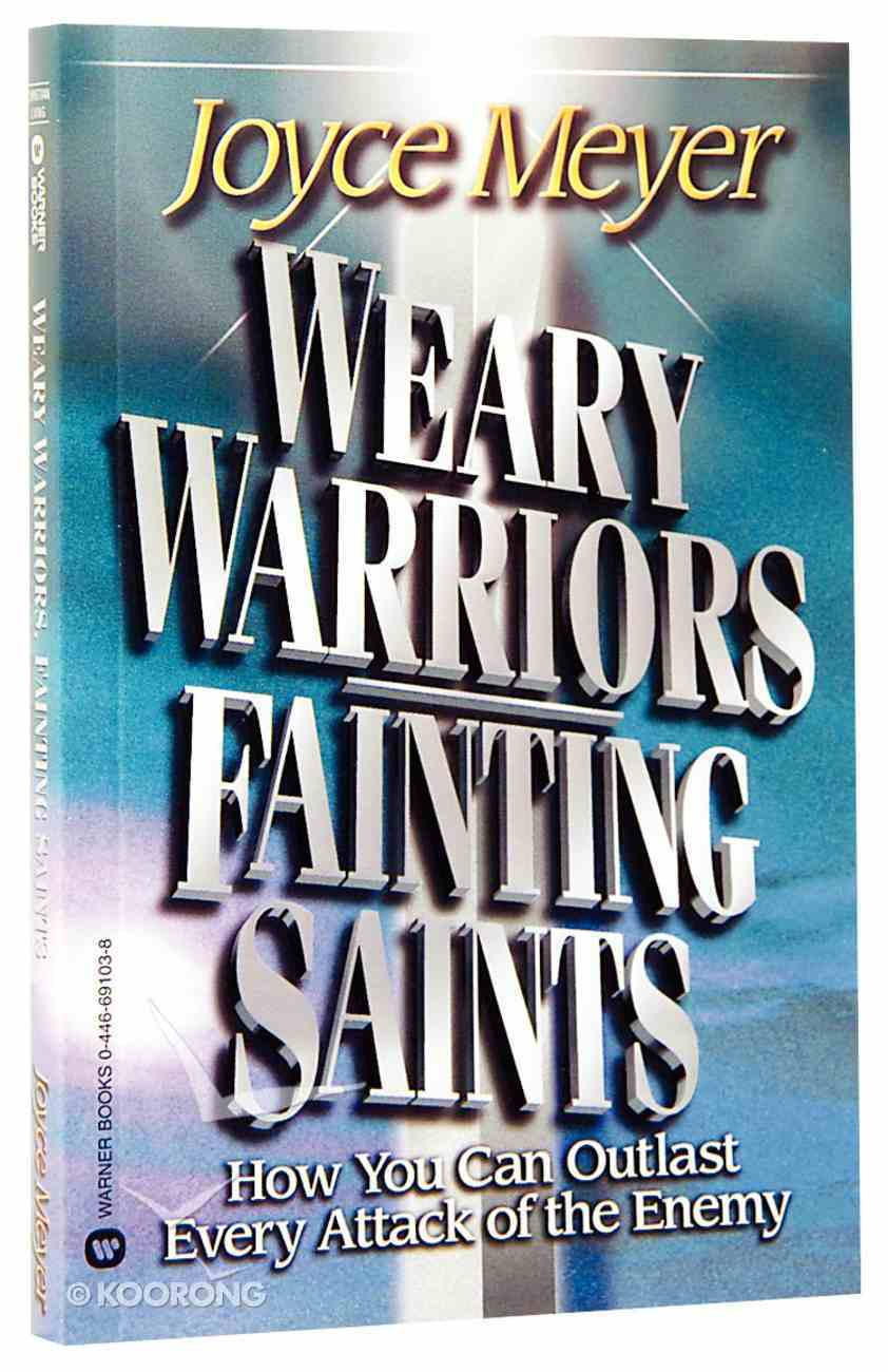 Weary Warriors, Fainting Saints Paperback