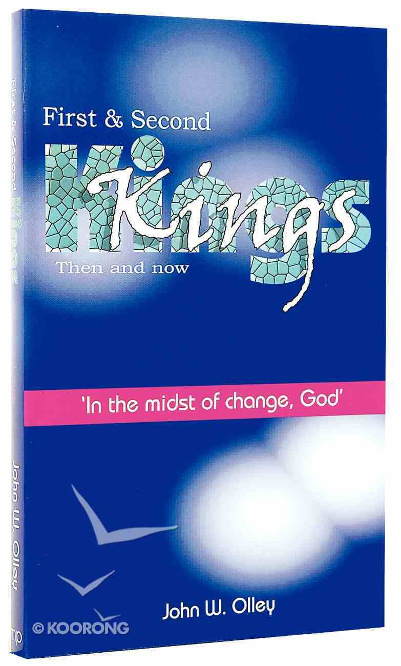 First & Second Kings: Then and Now Paperback
