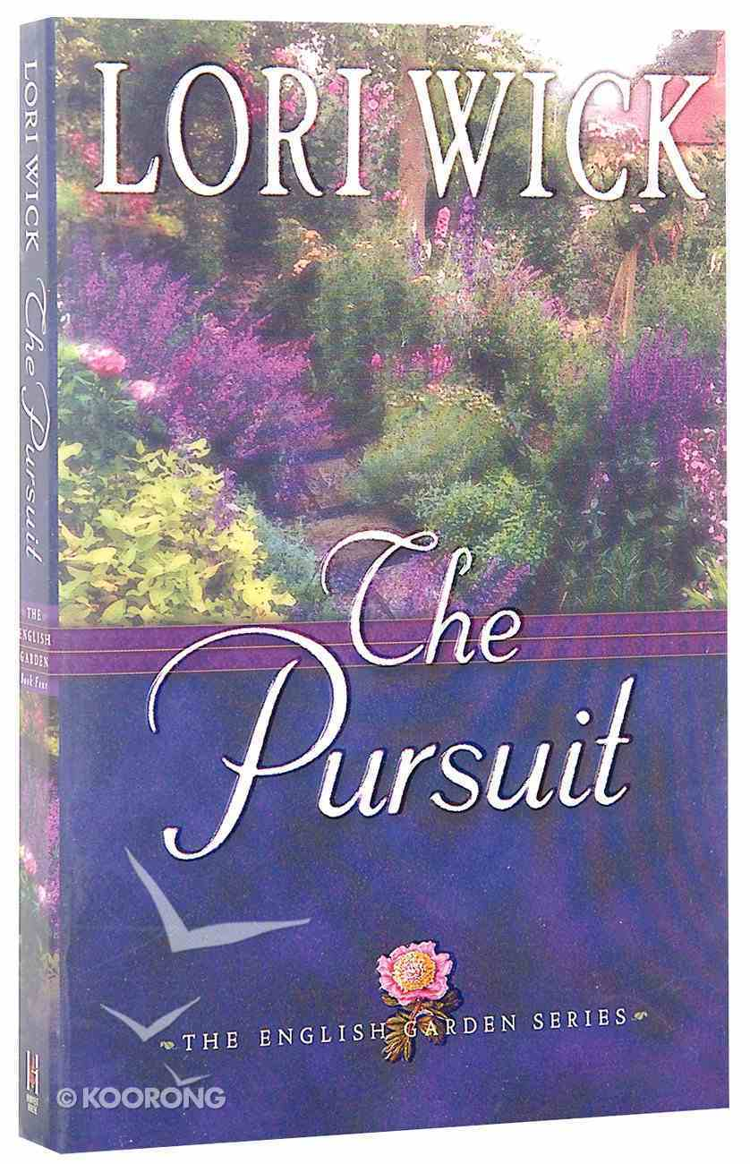 The Pursuit (#04 in English Garden Series) Paperback