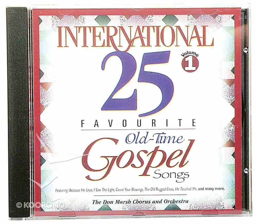 International 25 Old-Time Gospel Songs Volume 1 CD