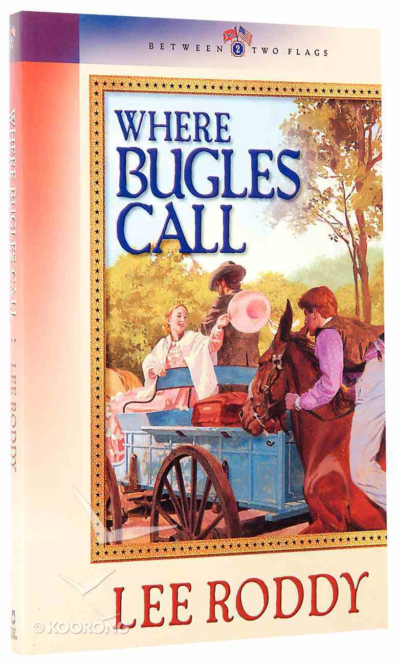 Where Bugles Call (#02 in Between Two Flags Series) Paperback