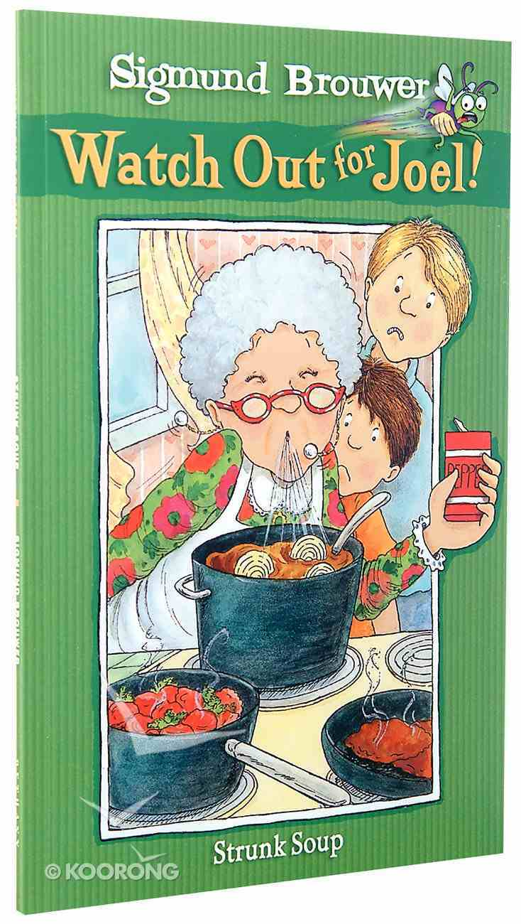 Strunk Soup (#06 in Watch Out For Joel Series) Paperback