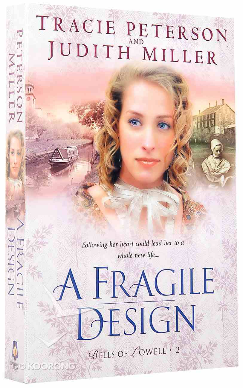 A Fragile Design (#02 in Bells Of Lowell Series) Paperback