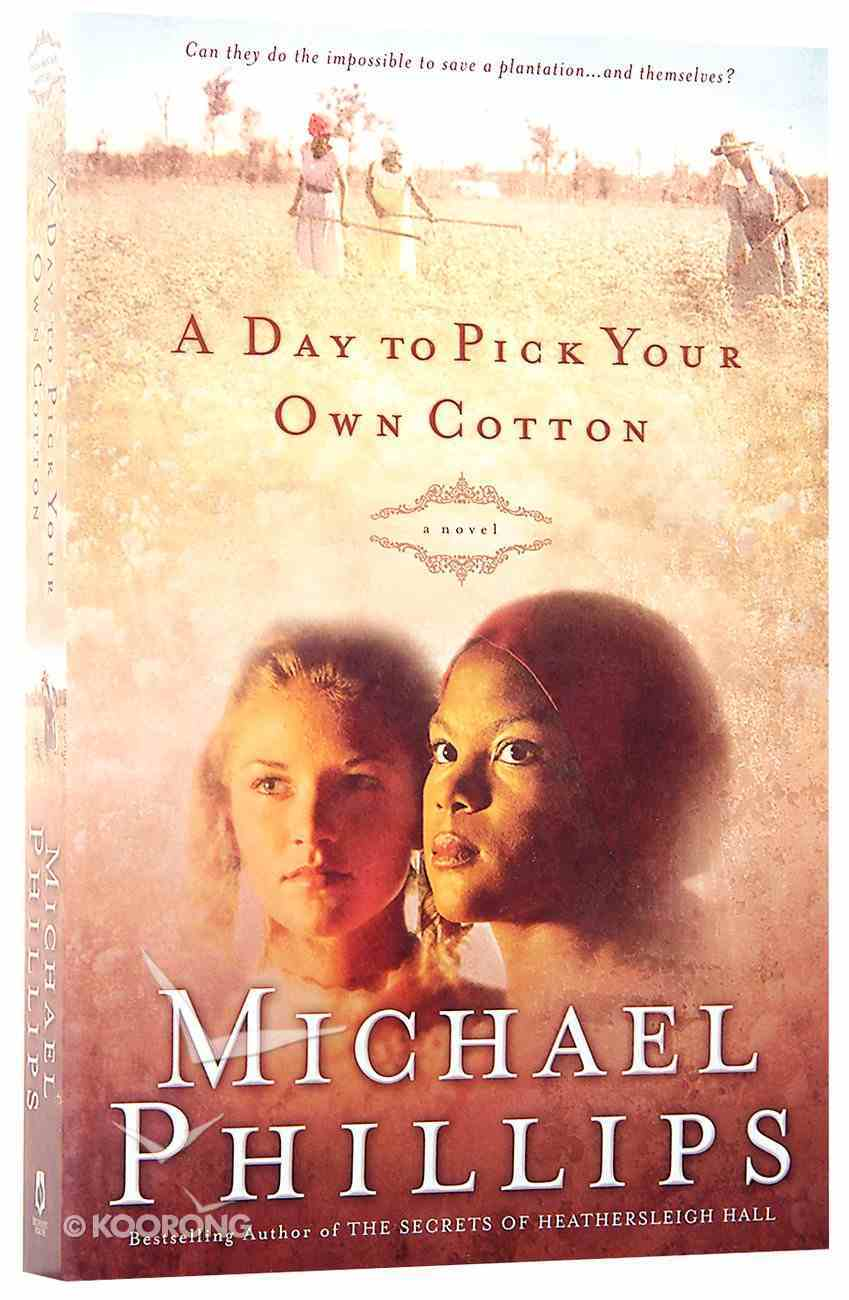 A Day to Pick Your Own Cotton (#02 in Shenandoah Sisters Series) Paperback