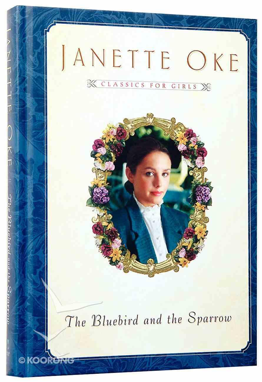 Bluebird and the Sparrow (Classics For Girls Series) Hardback