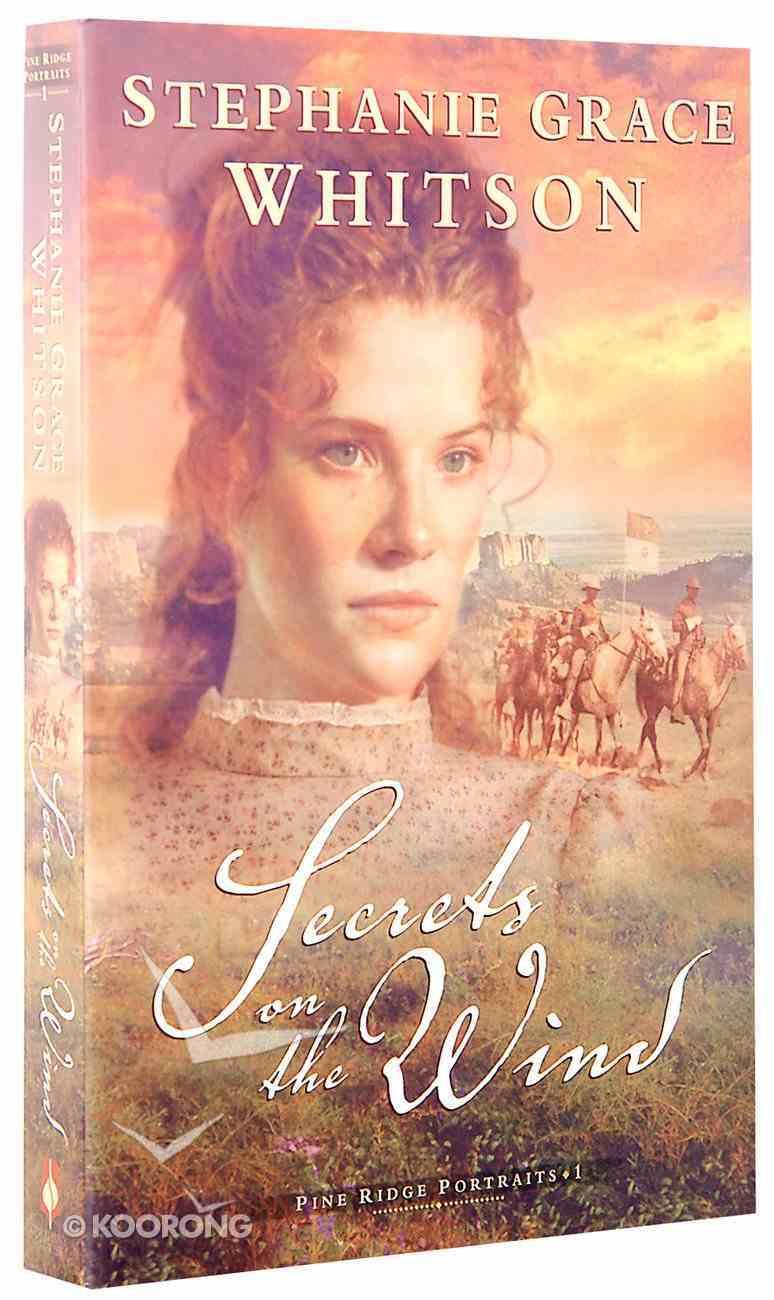 Secrets on the Wind (#01 in Pine Ridge Portraits Series) Paperback