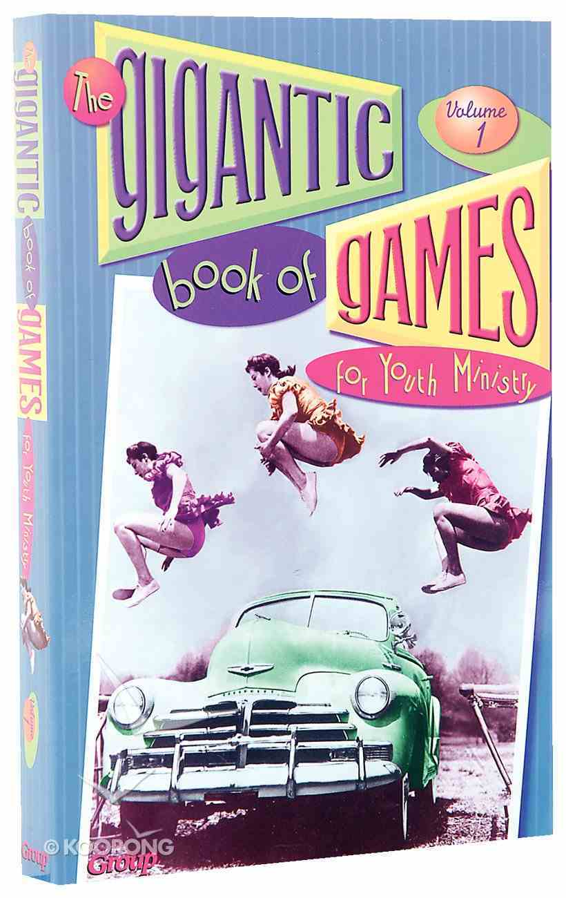 The Gigantic Book of Games For Youth Ministry (Vol 1) Paperback