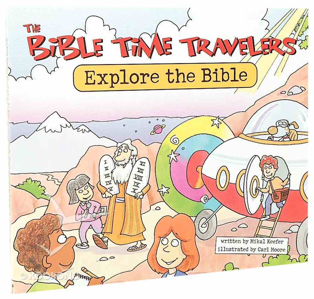 Bible Time Travelers: Explore the Bible Paperback