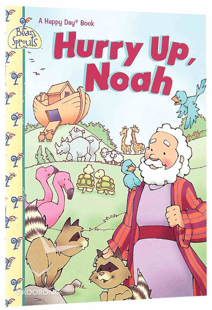 Hurry Up, Noah (Happy Day Series) Paperback