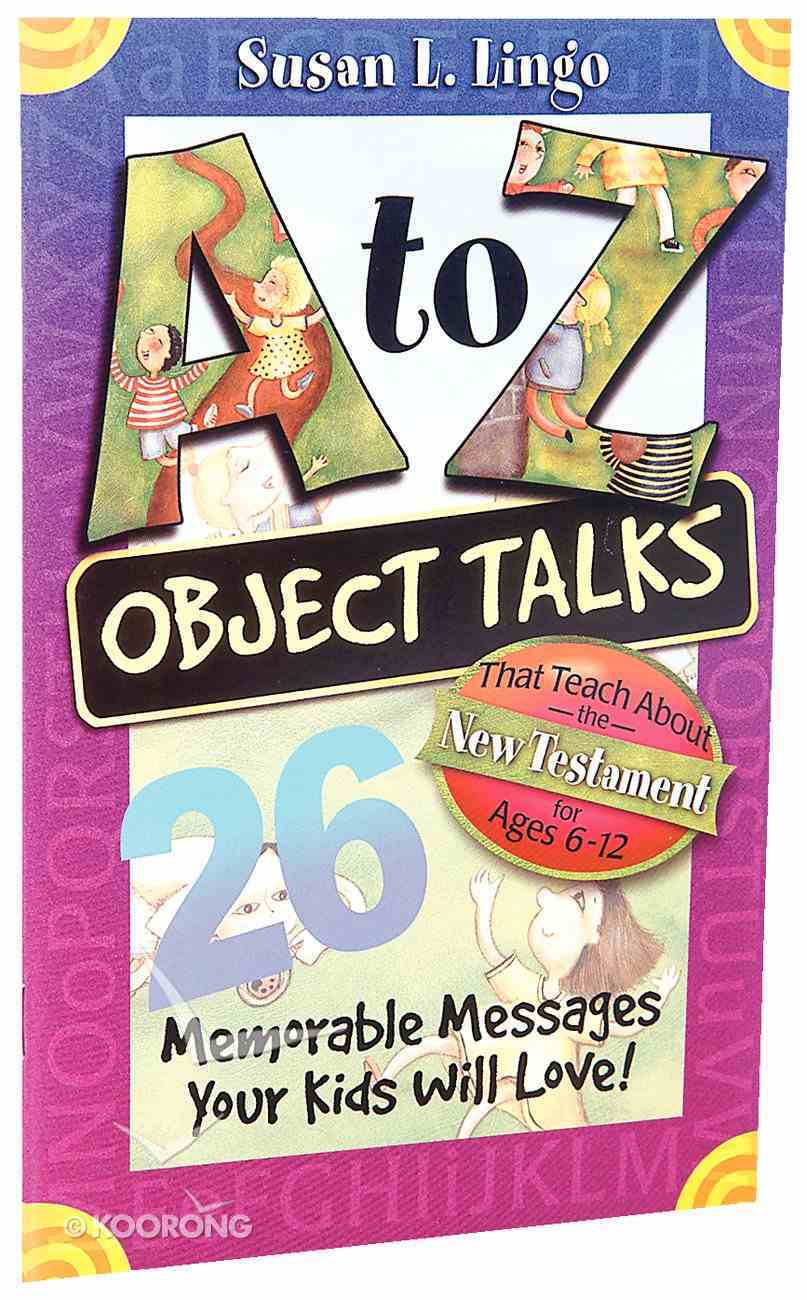 A to Z Object Talks That Teach About the New Testament Paperback