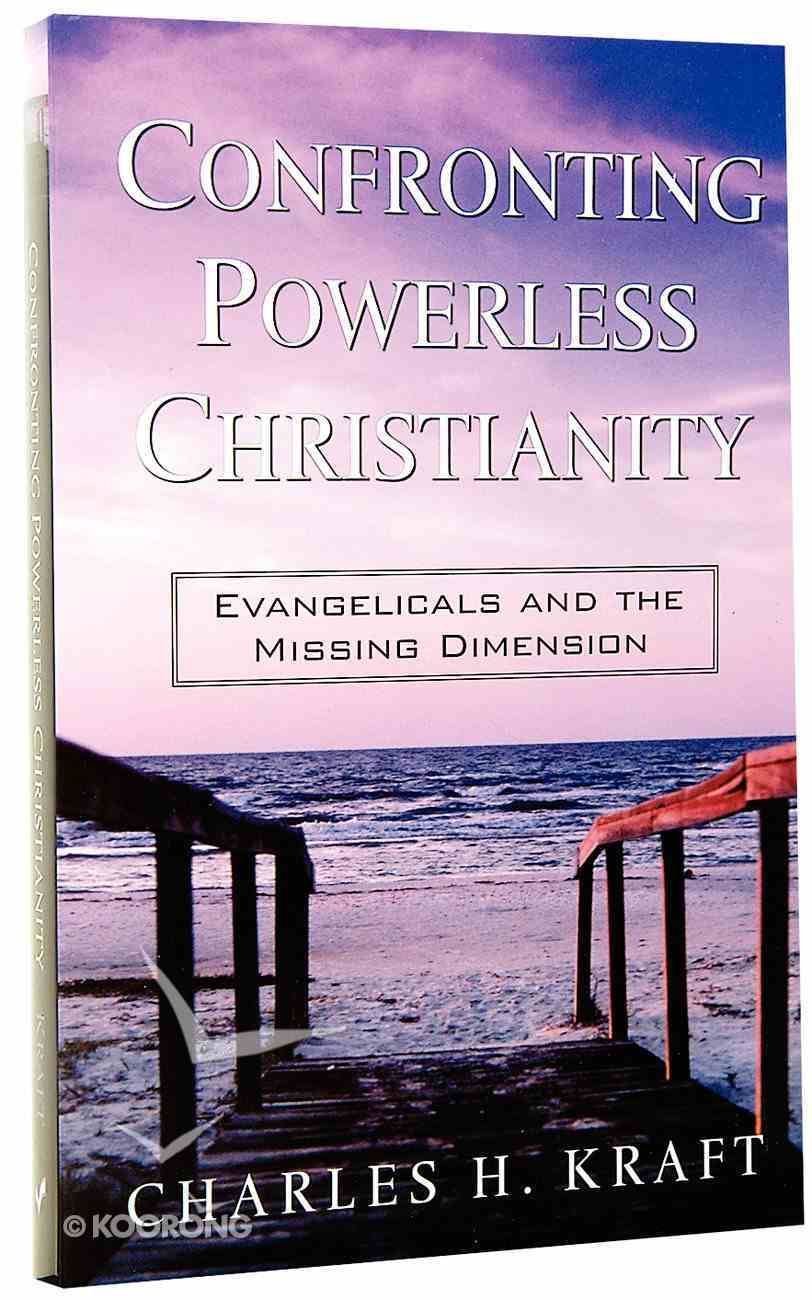 Confronting Powerless Christianity Paperback