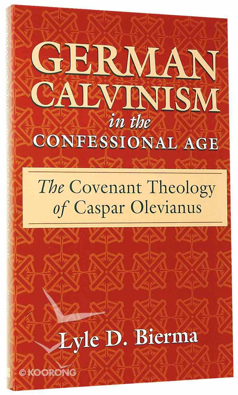 German Calvinism in the Confessional Age Paperback