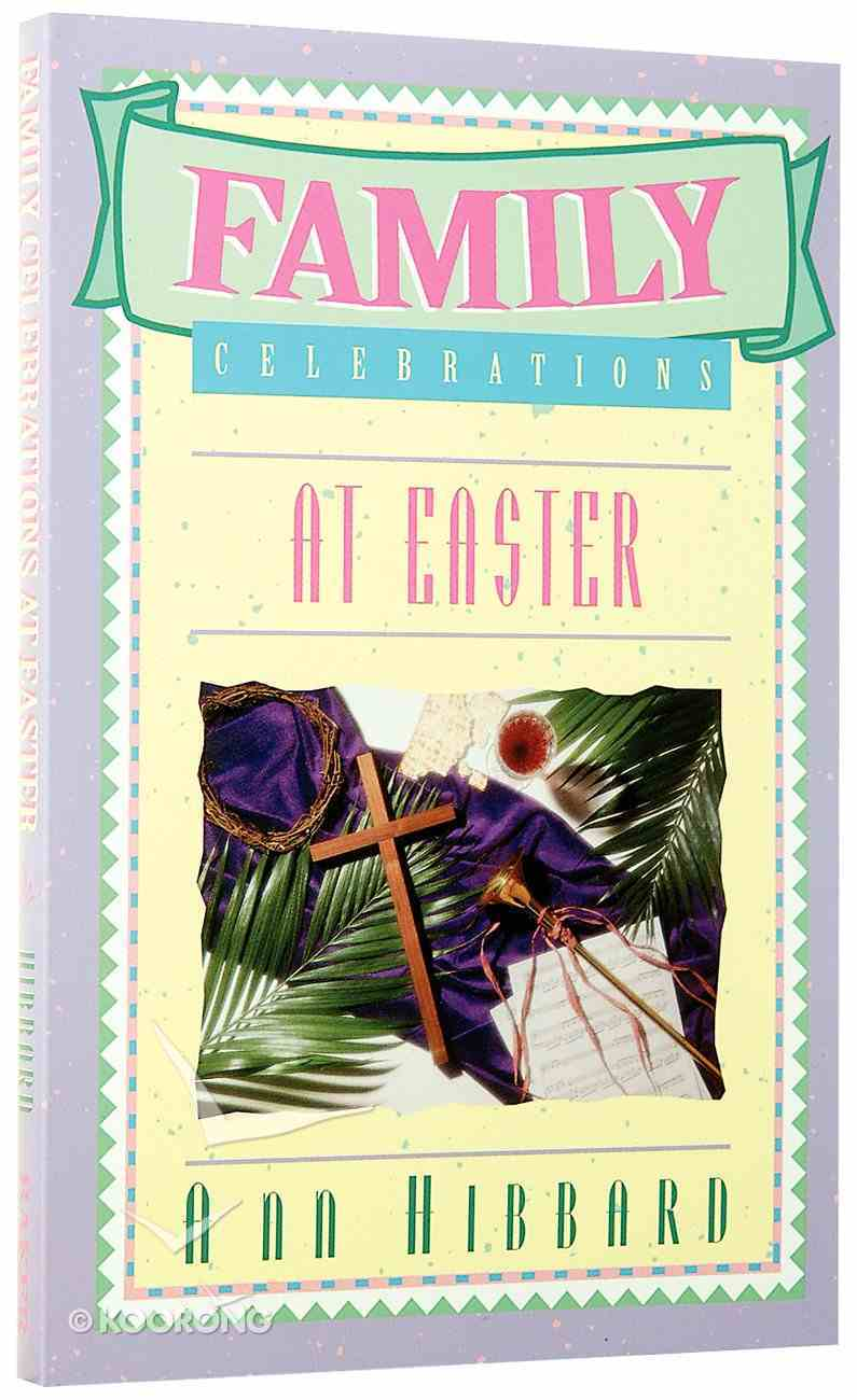 Family Celebrations At Easter Paperback