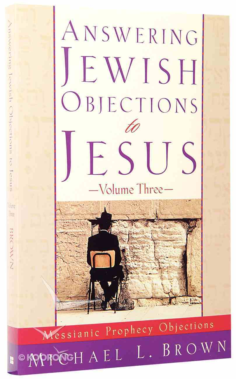 Answering Jewish Objections to Jesus (Vol 3) Paperback