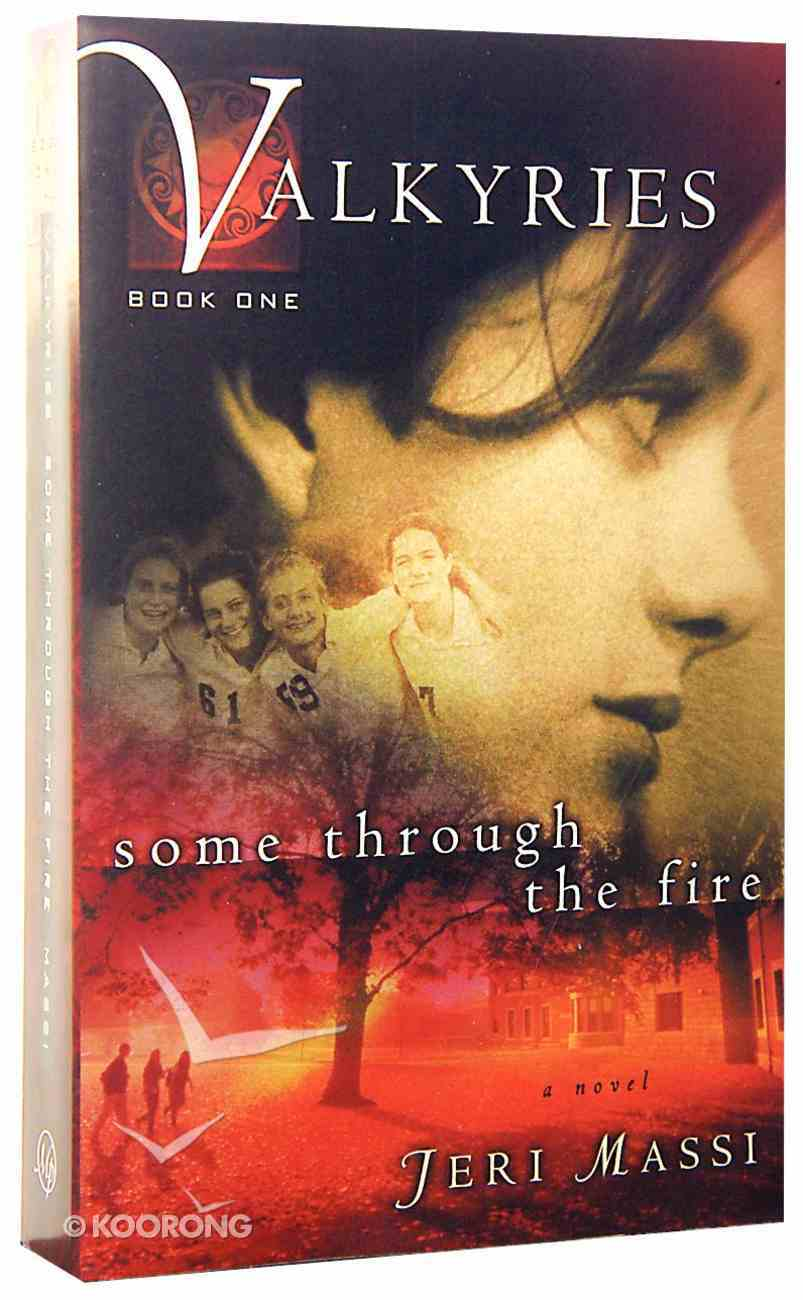 Some Through the Fire (#01 in Valkyries Series) Paperback
