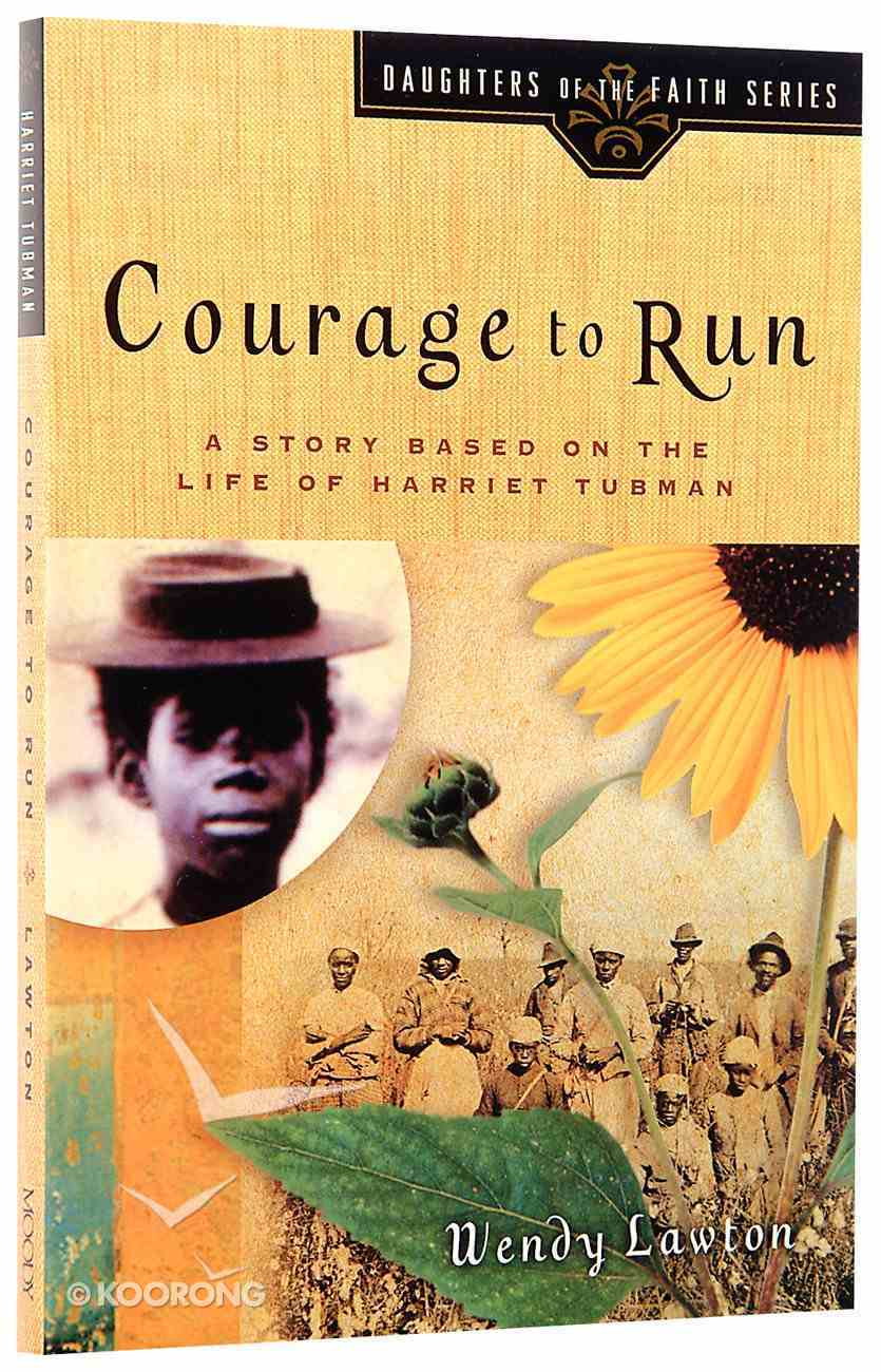 Courage to Run (#01 in Daughters Of The Faith Series) Paperback
