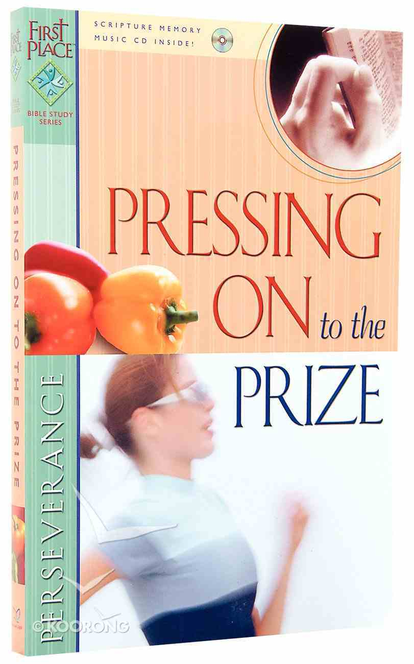 First Place Bible Study: Pressing on to the Prize (First Place 4 Health Series) Paperback