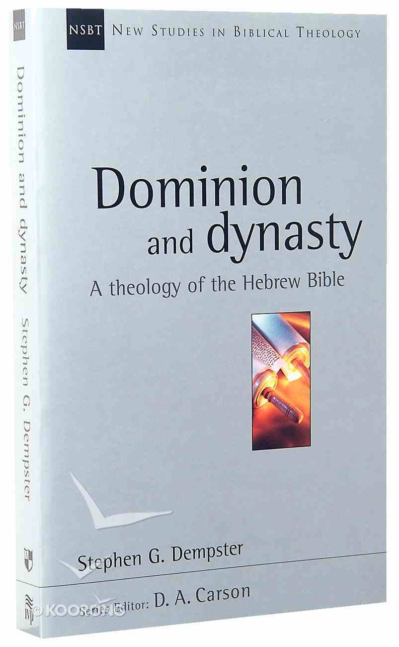 Dominion and Dynasty (New Studies In Biblical Theology Series) Paperback