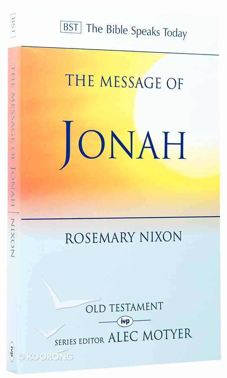 Message of Jonah, The: Presence in the Storm (Bible Speaks Today Series) Paperback