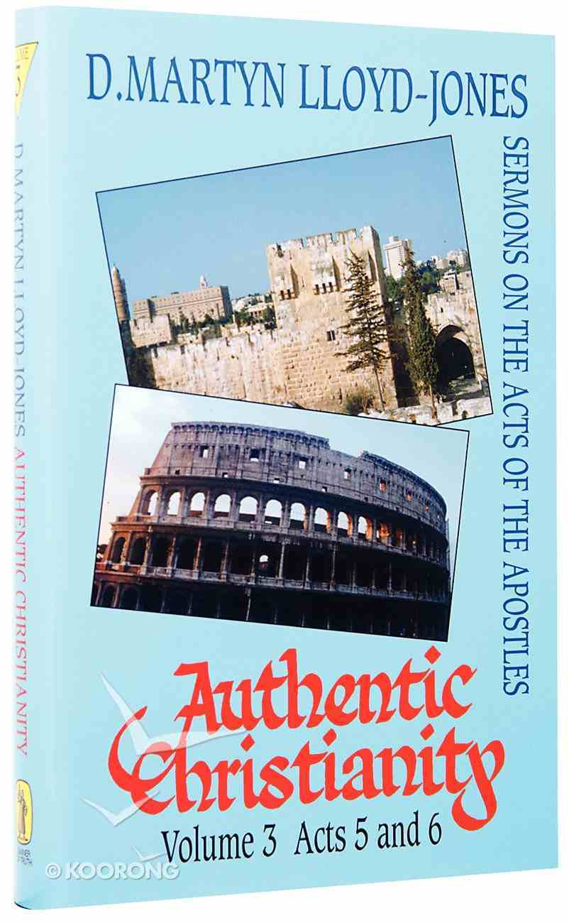 Acts 5-6 (#03 in Authentic Christianity Series) Hardback