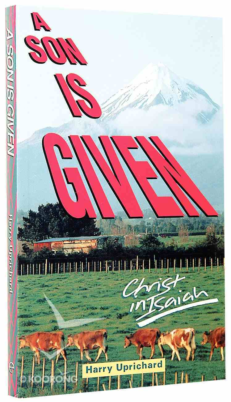 Son is Given (Christ In Isaiah) Paperback