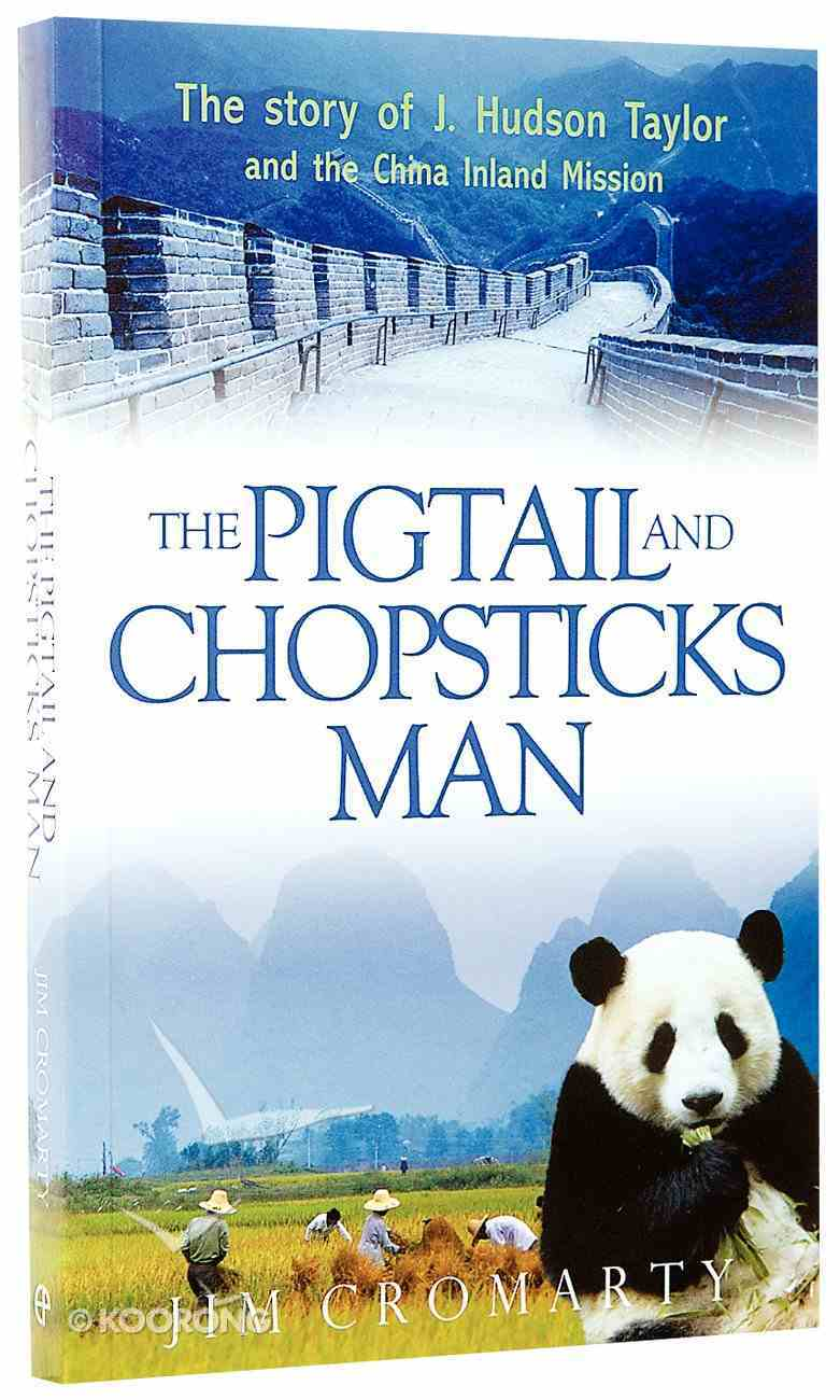 The Pigtail and Chopsticks Man (Champions Of The Faith Biography Series) Paperback
