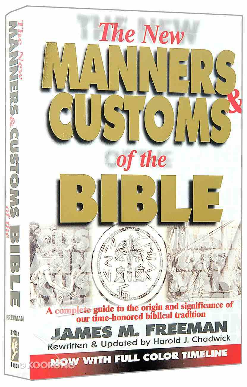 The New Manners & Customs of the Bible Paperback