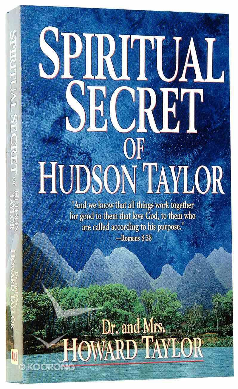 Spiritual Secret of Hudson Taylor Mass Market