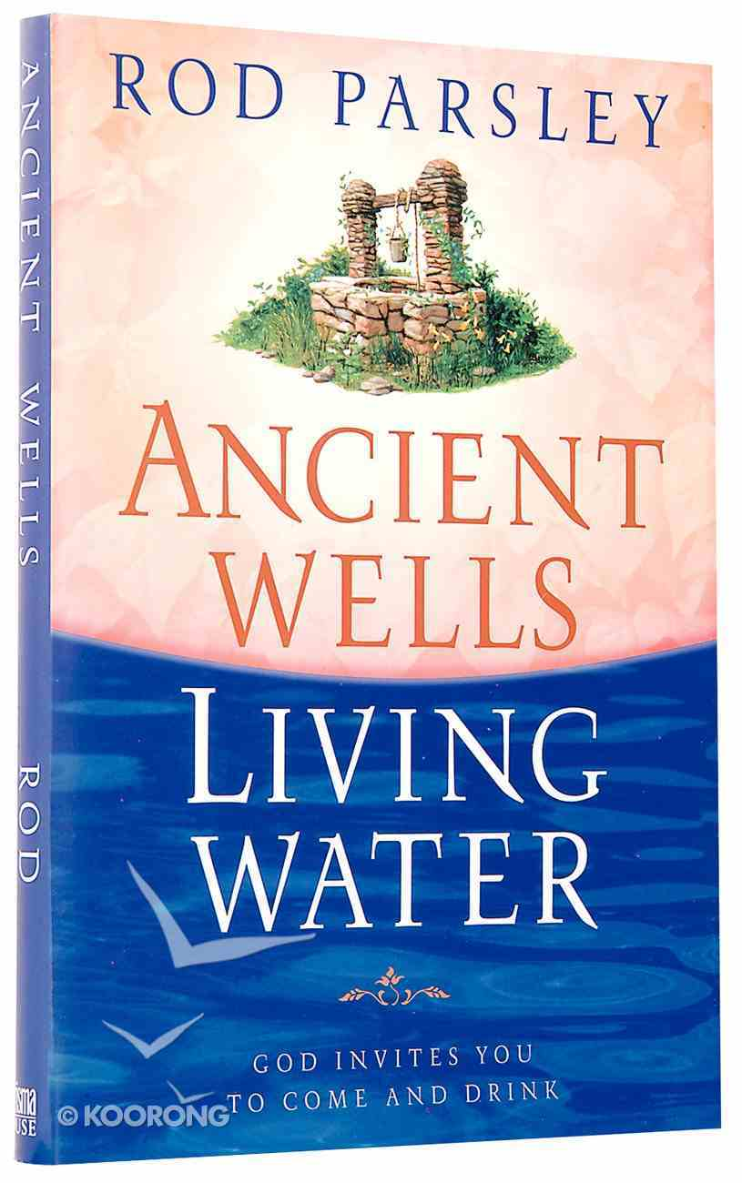 Ancient Wells, Living Water Hardback