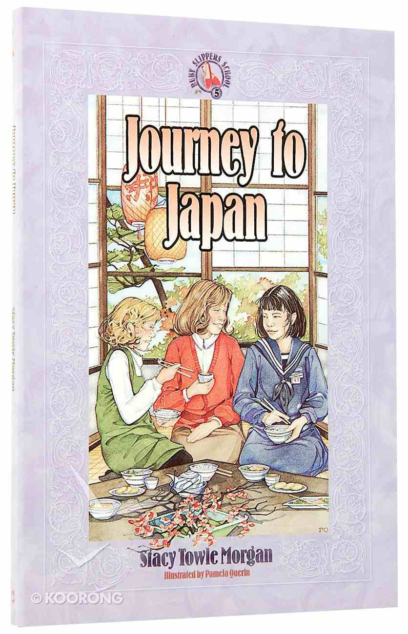 Journey to Japan (#05 in Ruby Slippers School Series) Paperback