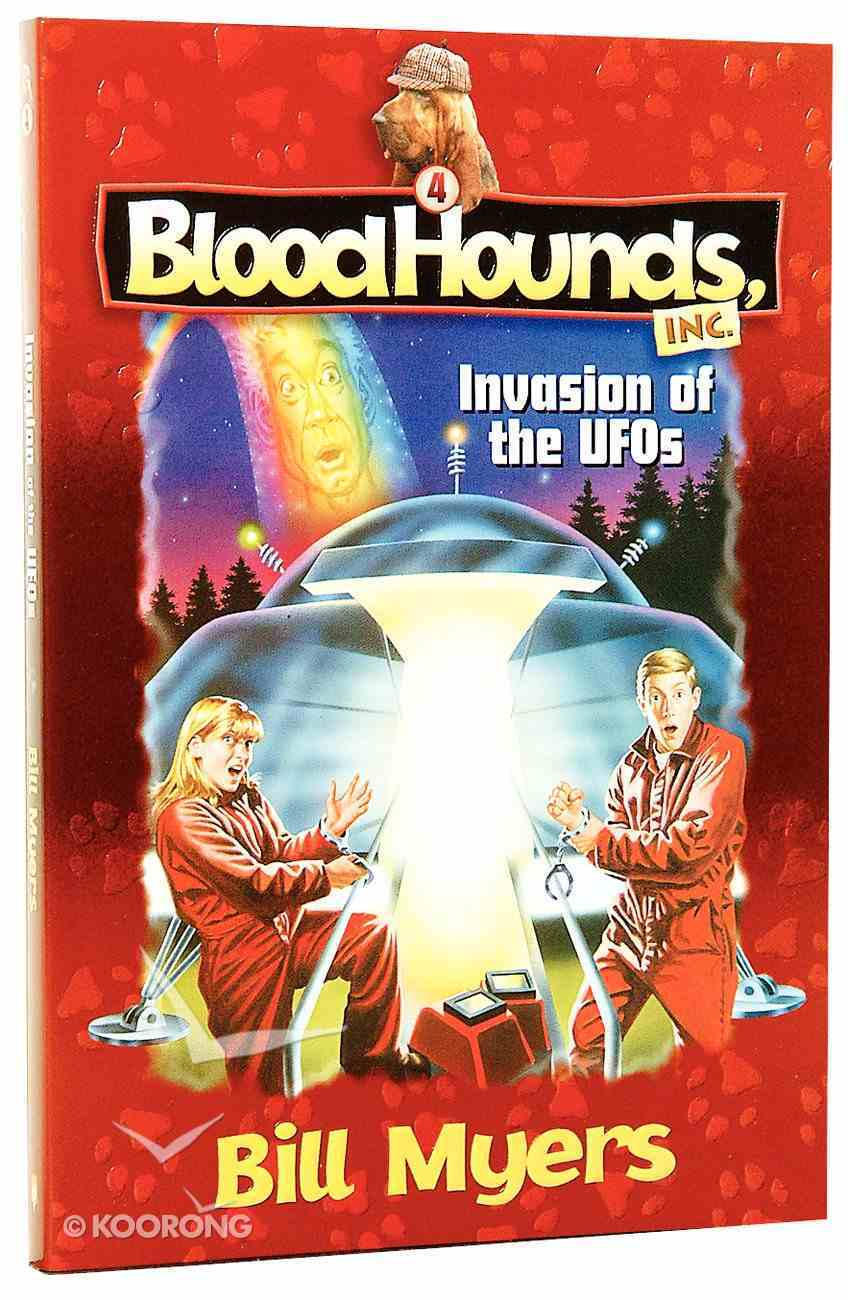Invasion of the Ufos (#04 in Bloodhounds Series) Paperback