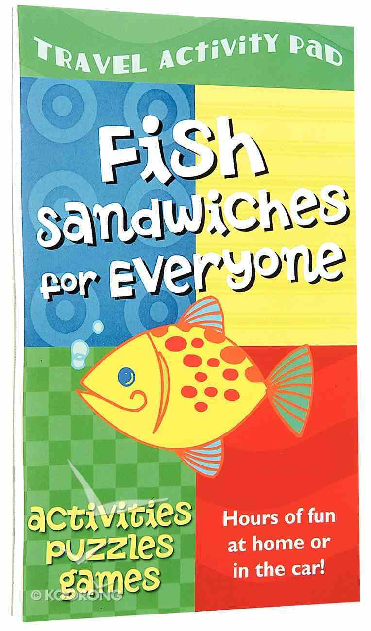 Travel Activity Pad: Fish Sandwiches For Everyone! Paperback