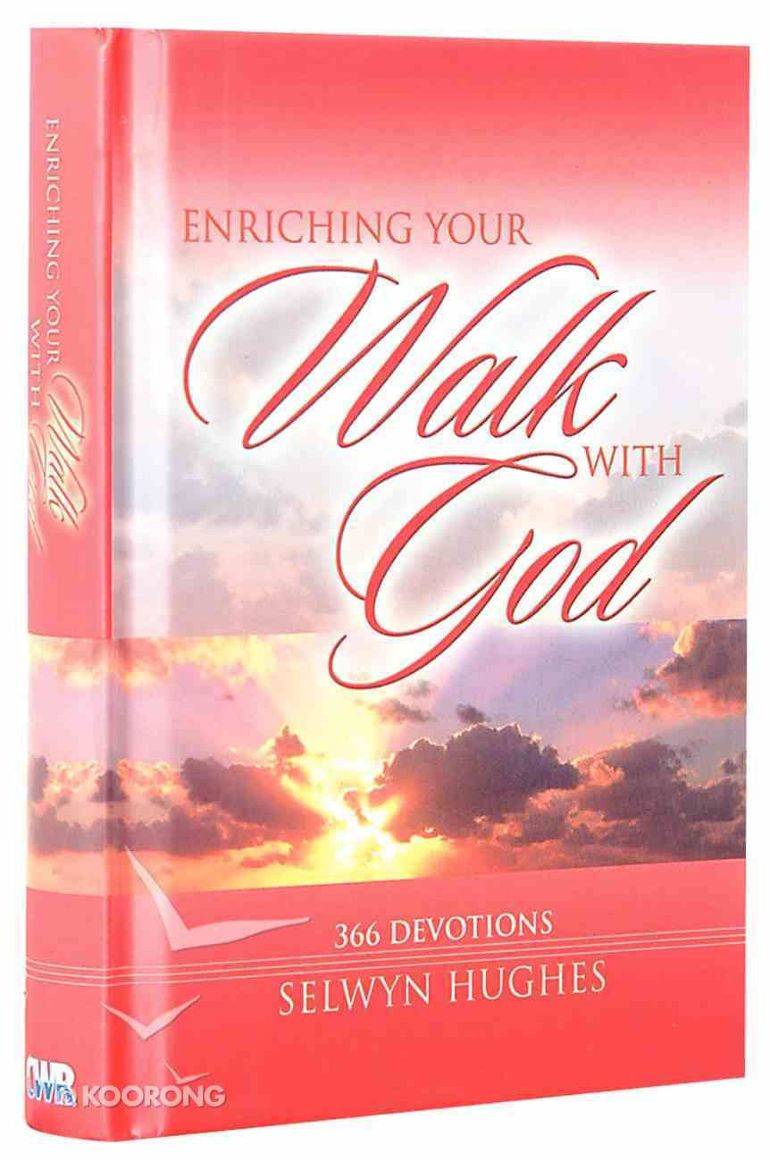 Enriching Your Walk With God Hardback
