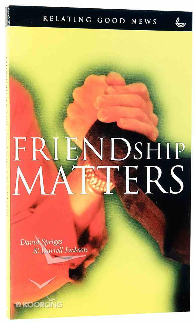 Friendship Matters Paperback