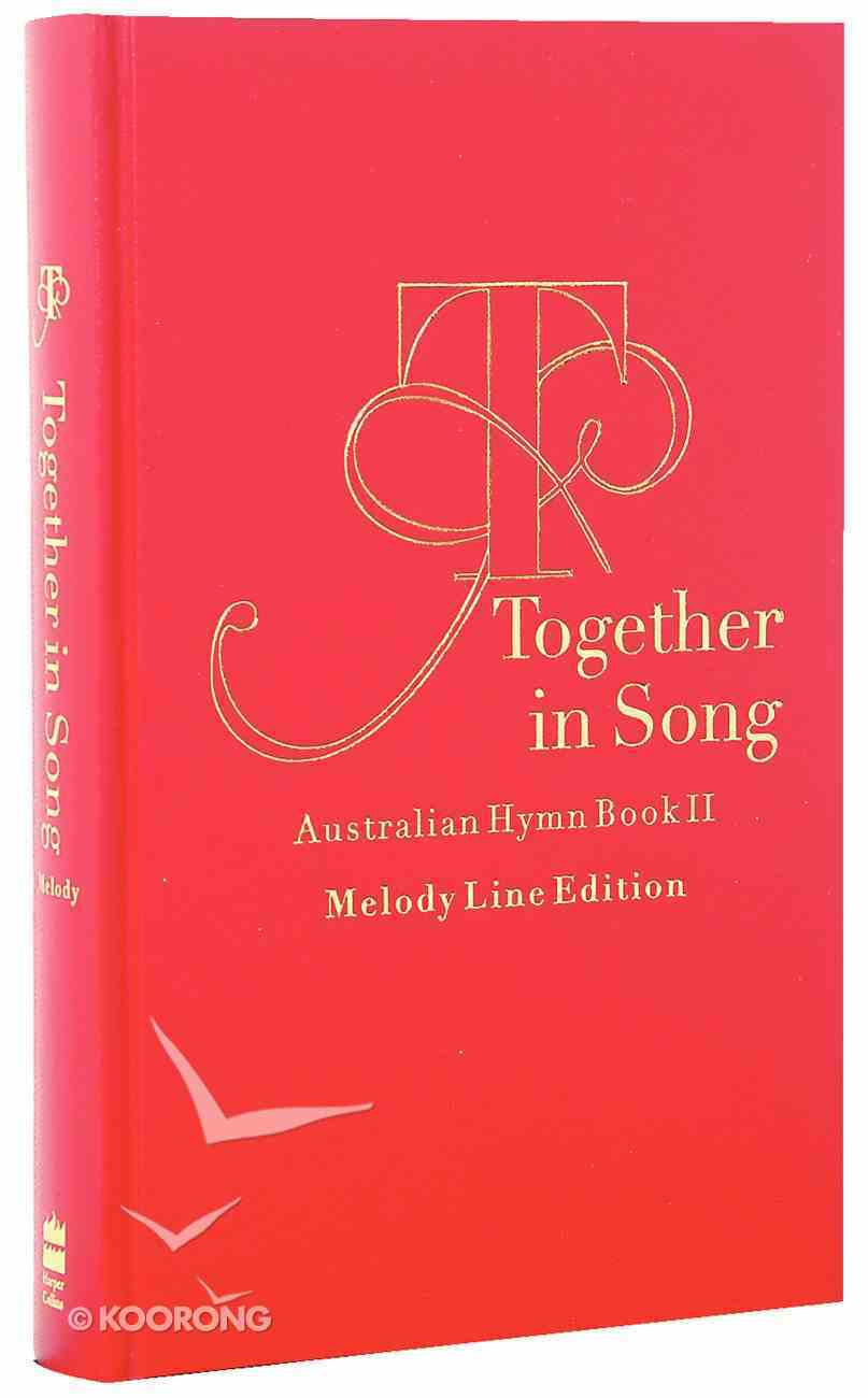 Australian Hymn Book II Melody Line Ed Together in Song (Music Book) Hardback
