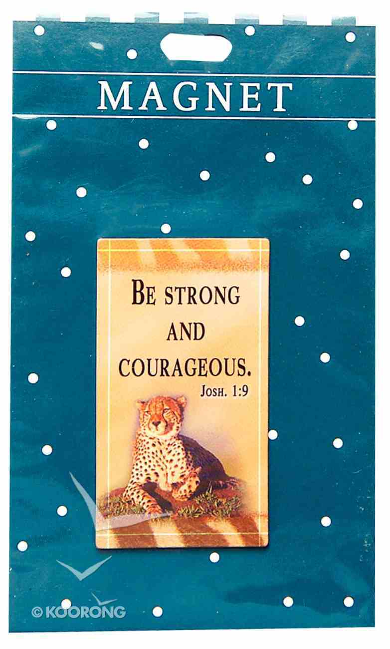 Magnet: Be Strong and Courageous Novelty